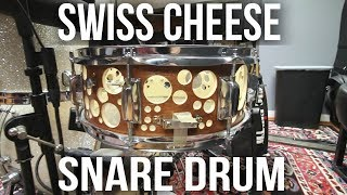 Swiss Cheese Snare Drum + Playing on the Inside of a Drum?!