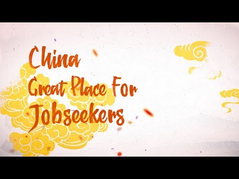 Amazing China: Great place for jobseekers