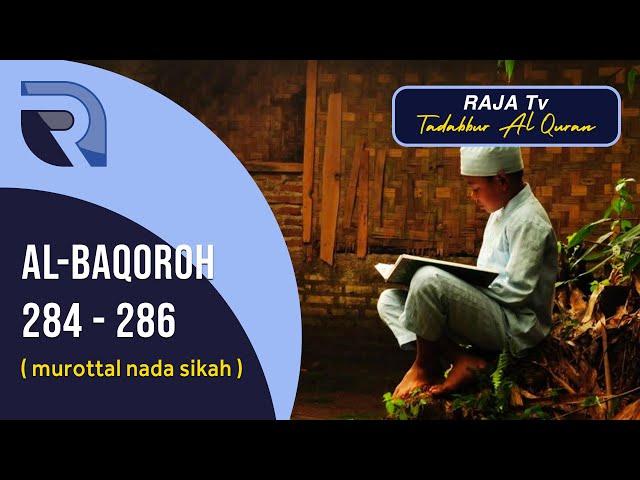 Bacaan Surah Al Baqoroh Ayat 284 - 286 | Nada Sikah