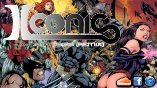 X-Men Theme Song (][conic Remix)