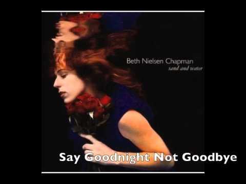 Say Goodnight  Beth Nielsen Chapman