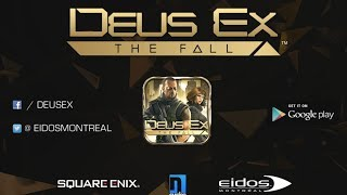 Deus Ex The Fall is out now for Android Get it here httpplaygooglecomstoreappsdetailsidcomsquareenixdxm Deus Ex The Fall is a story driven