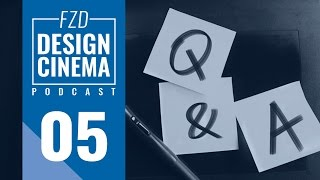 Design Cinema Podcast EP 5 – Q&A