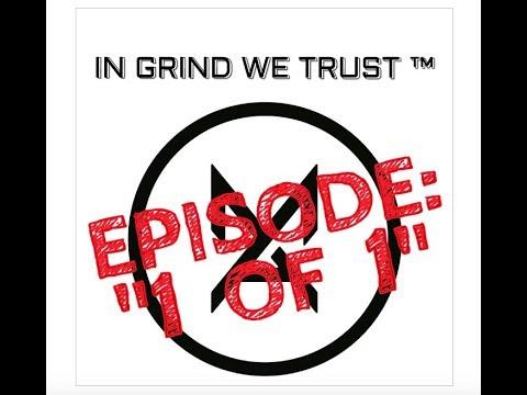 #InGrindWeTrust EPISODE: 1 of 1 - MOTIVATION (Short Film)
