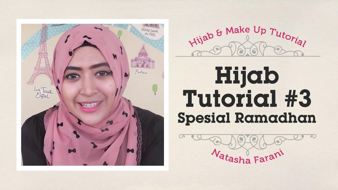 Hijab Tutorial Natasha Farani Spesial Ramadhan 3 YouTube