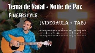 Como tocar Noite de Paz Fingerstyle c/ TAB - AULA #14 | Curso de violão Grátis com Christian Coelho