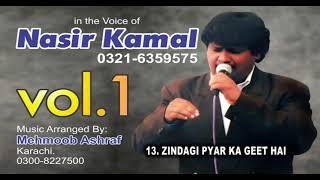 ZINDAGI PYAR KA GEET HAI, Nasir Kamal (Music Arranged By. Mehboob Ashraf Karachi)