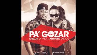 Anthony Santos y Mozart La Para Pa Gozar