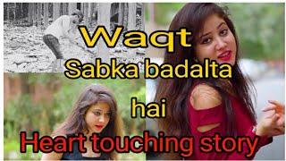 Waqt Sabka Badalta Hai   Qismat Badalti Dekhi Mai   upkeviners .