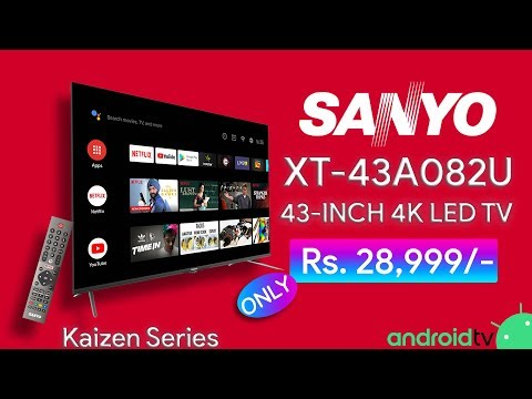 Sanyo Kaizen Series 4K Smart Android TV  (XT43A082U) - Unboxing & Overview in Hindi