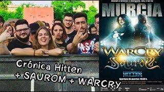 Crónica de Hitten + Saurom + WarCry | Murcia | Vlog16★