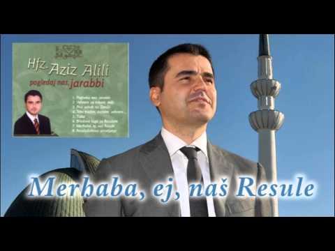 Hafiz Aziz Alili - Merhaba, ej, nas Resule - (Audio 2002)