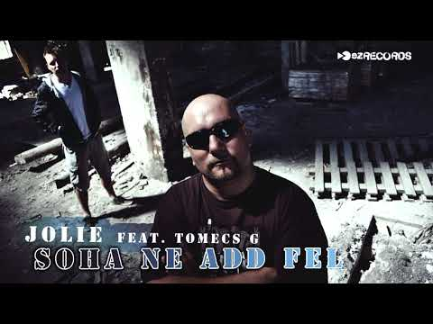 Jolie feat. Tomecs G - Soha Ne Add fel from YouTube · Duration:  2 minutes 36 seconds