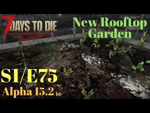 7 Days to Die - S1E75 - New Rooftop Garden