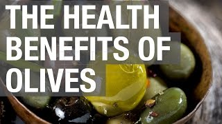 The Health Benefits of Olives