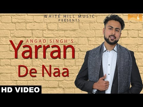Yarran De Na (Full Song) Angad Singh |...