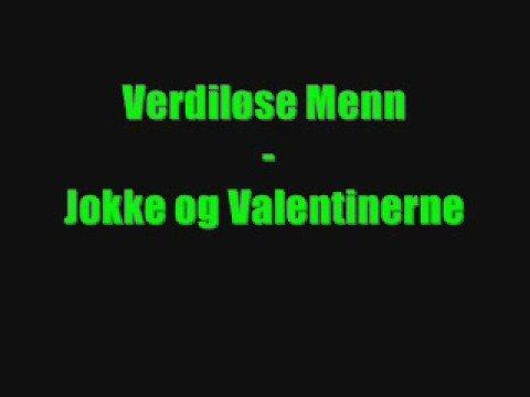Jokke og Valentinerne - Verdiløse Menn