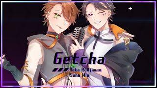 Giga & KIRA - Getcha! (cover) / Taka Radjiman × Suha Min【にじさんじ】