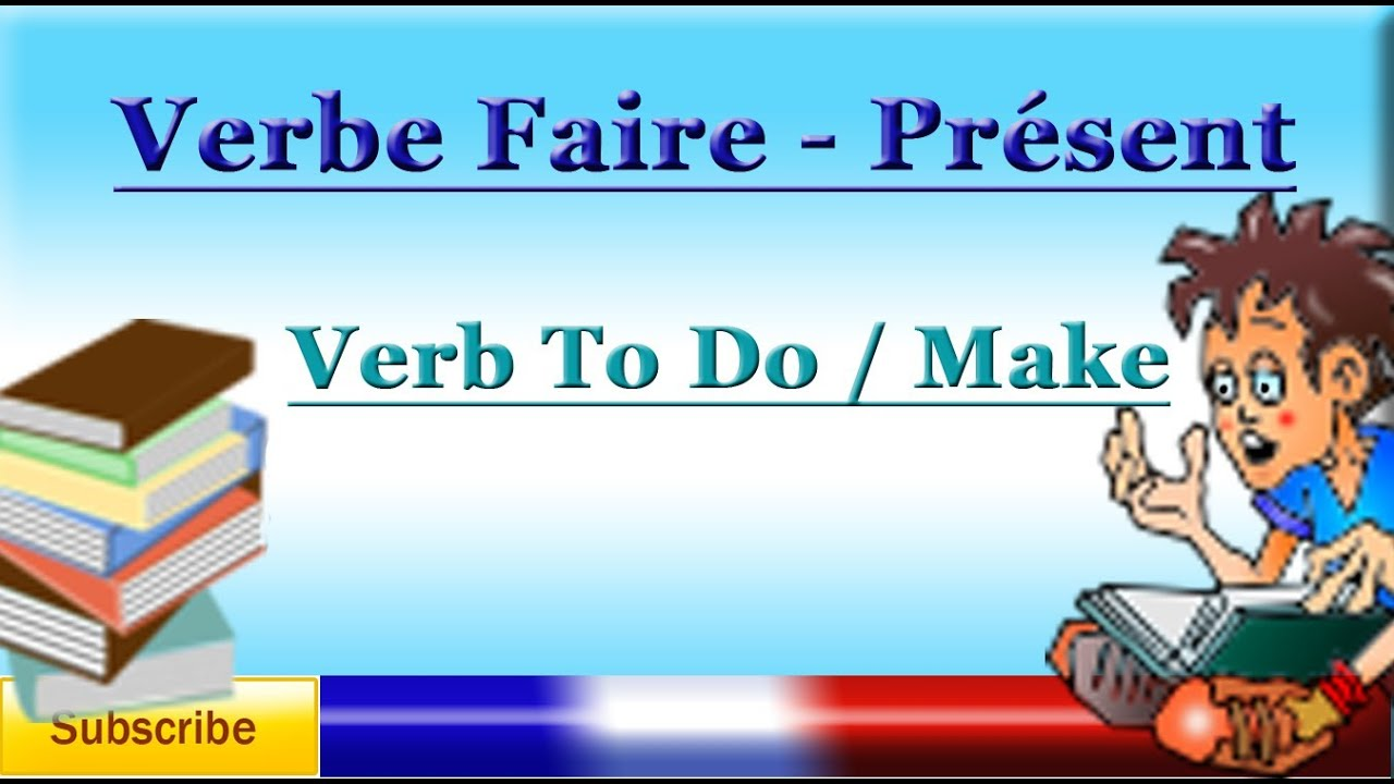 French Lesson 20 - Learn French Verb Faire (to do - to make) - YouTube