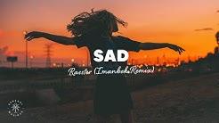 Rasster - SAD (Lyrics) Imanbek xxx Remix
