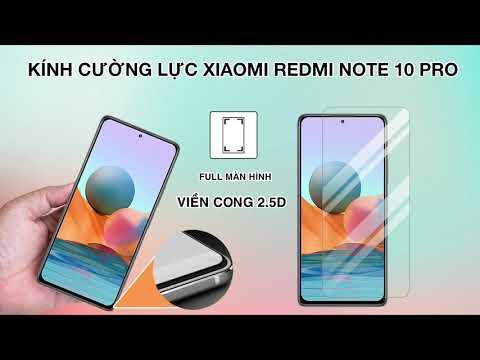 Kính cường lực - Kính cường lực Xiaomi Redmi Note 10 Pro - Redmi Note 10 Full màn vô cực
