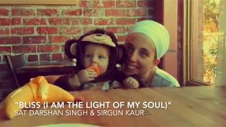 "Bliss (I Am the Light of My Soul"" || SIRGUN & SAT DARSHAN"