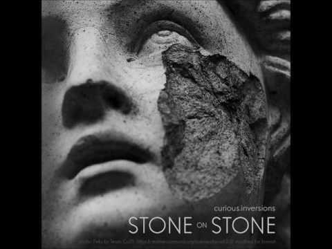 Curious Inversions - Stone on Stone [Full Album]