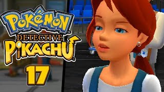 Guys we found the culprit but.. something's wrong.. - Pokémon: Detective Pikachu (Part 17)