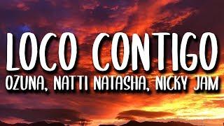 Ozuna, Natti Natasha, Nicky Jam - Loco Contigo REMIX (Letra) ft. Sech, Darell, J. Balvin, DJ Snake