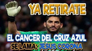 JESUS CORONA Portero culpable de la derrota del Cruz Azul vs America Error en Gol