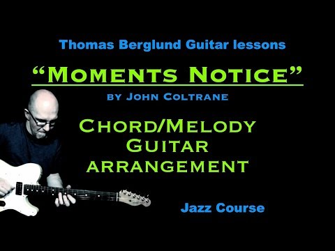Moments Notice by John Coltrane - Chord/Melody Guitar arrangement - Jazz guitar