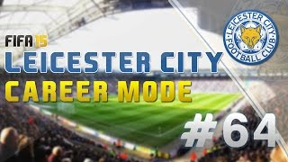 FIFA 15: Career Mode - Leicester City (Episode 64: We