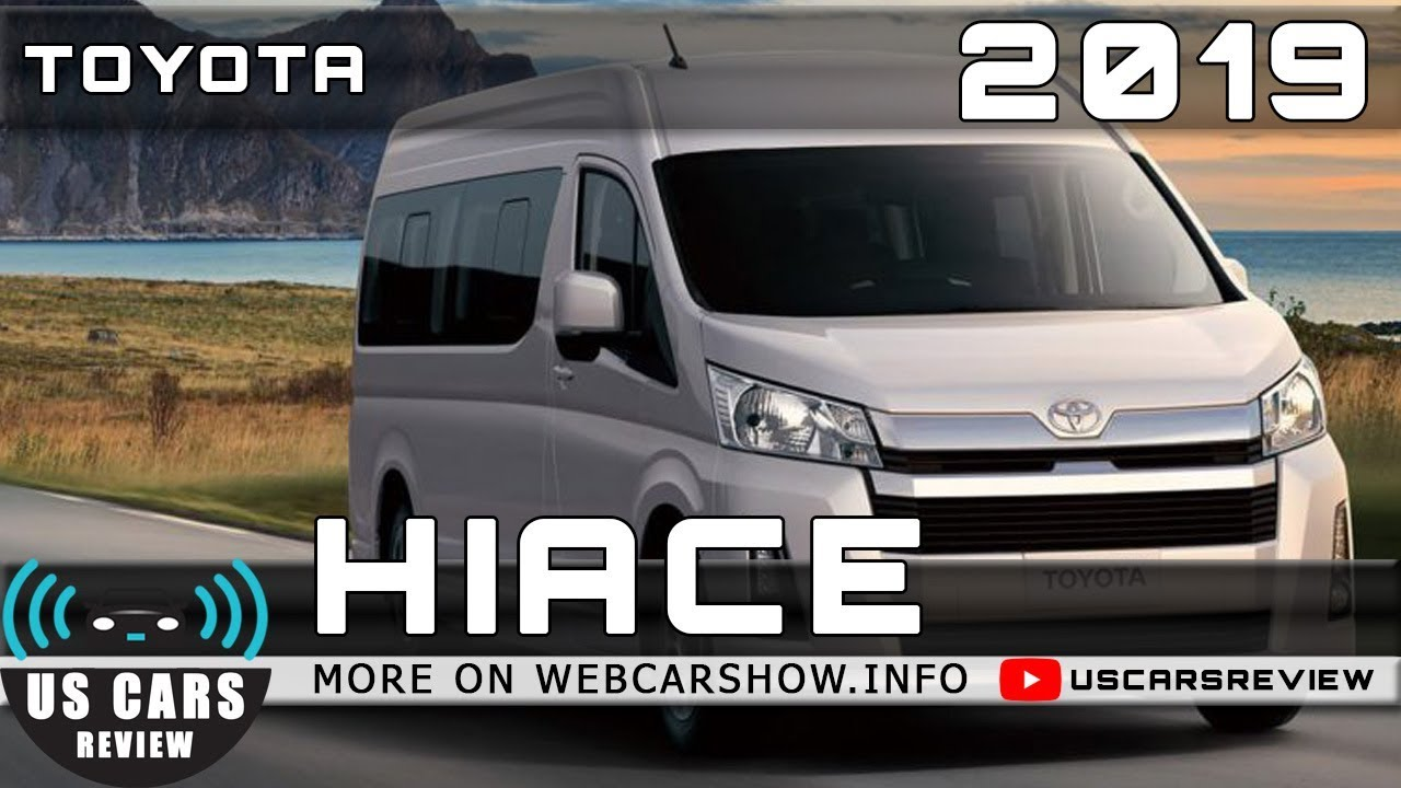 2019 TOYOTA HIACE Review Release Date Specs Prices