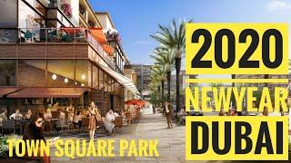 2020 NEW YEAR CELEBRATION AT DUBAI || TOWN SQUARE PARK DUBAI