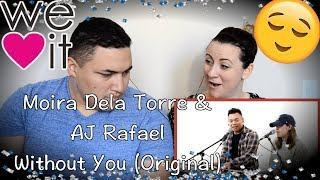 Without You (Original) ft. Moira Dela Torre | AJ Rafael|COUPLES REACTION