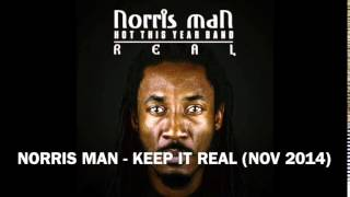 "Norris Man - ""Keep It Real"" outa the new album ""REAL"" (nov-14)"