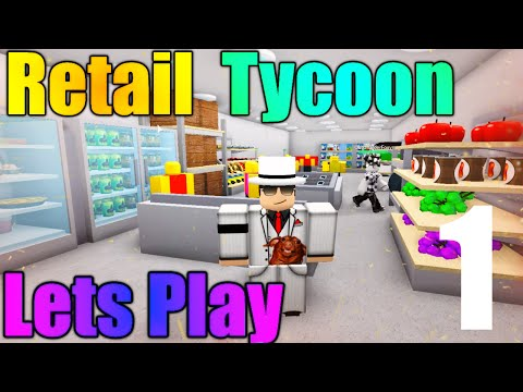 [ROBLOX: Retail Tycoon] - Lets Play Ep 1 - Lets Start a Store!