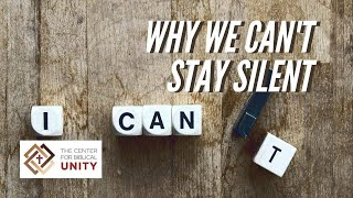 Why We Can't Stay Silent