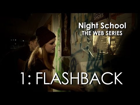 "Night School: The Web Series - Episode One - ""Flashback"""