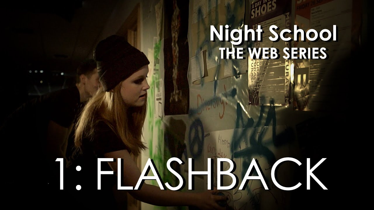 Night School The Web Series Episode One Flashback