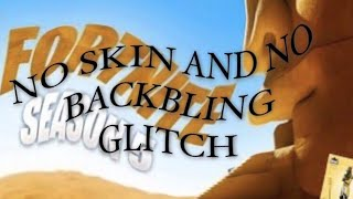 NO SKIN AND NO BACKBLING GLITCH- Fortnite Battle Royale Season 5