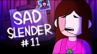 SAD SLENDER MAN - EPISODE 11