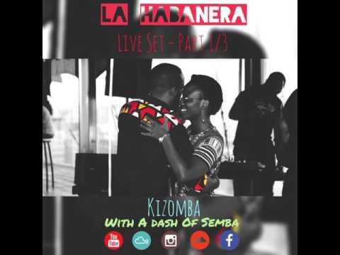 La Habanera 1 - Kizomba with a dash of Semba