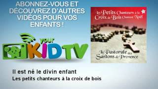 Les petits chanteurs à la croix de bois - Il est né le divin enfant - YourKidTv