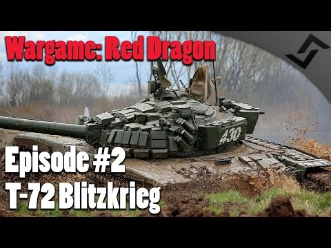 Wargame: Red Dragon - Climb Mt. Narodnaya Ep.2 - T-72 Blitzkrieg!