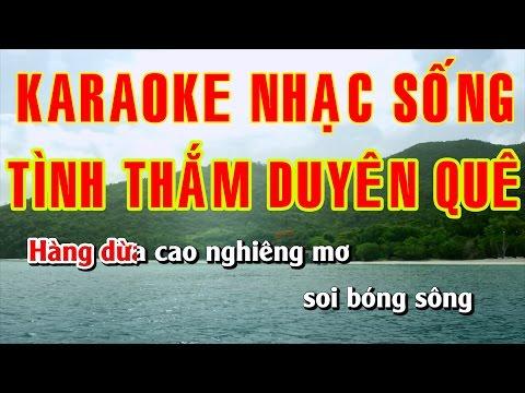 Tình Thắm Duyên Quê || Karaoke Nhạc Sống  || Hình ảnh Full HD || Âm thanh sống động Chất lượng cao