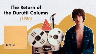The Return of the Durutti Column | Mini Documentary