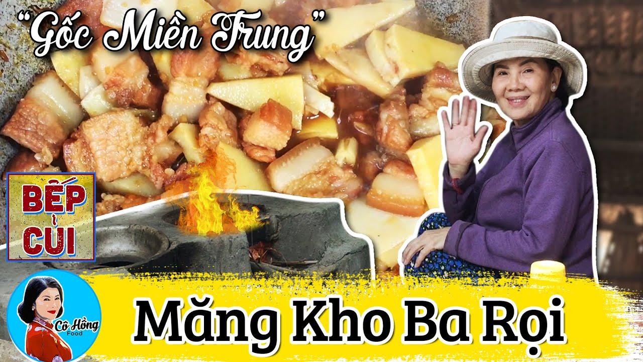✅ Măng Kho Thịt Ba Rọi Theo Kiểu Người Miền Trung Ăn Được Cơm  Bếp Củi TV