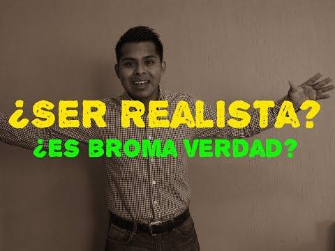 ¿Ser Realista?, Deja de ser realista y ve por tus sueños