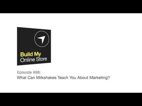 #88: What Can Milkshakes Teach You About Marketing?